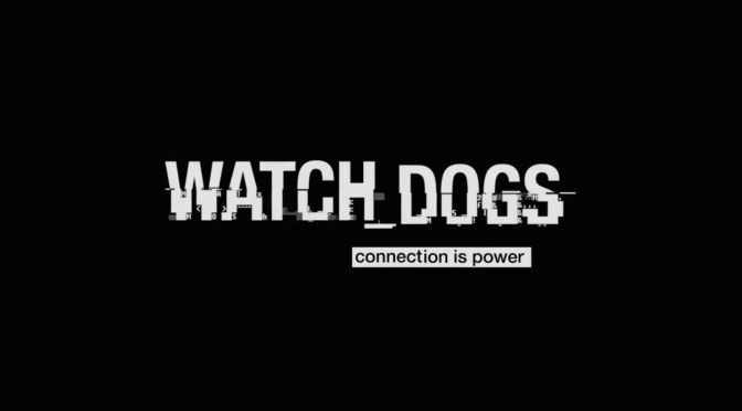 Video Game Tuesday: Watch_Dogs and what went wrong.