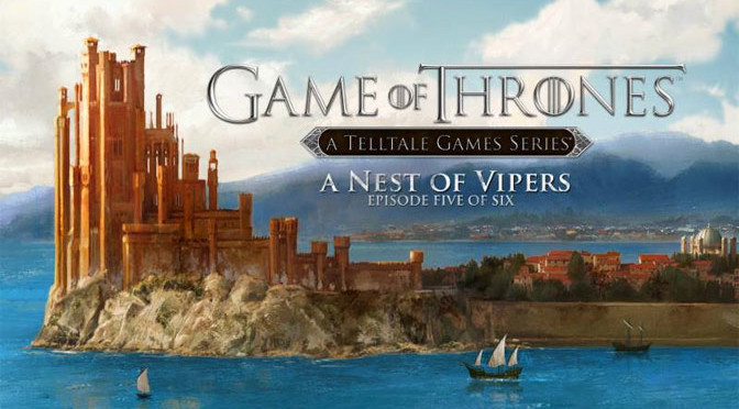 Game of Thrones: A Nest of Vipers Strikes Hard