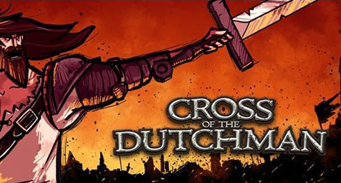 Cross of the Dutchman Offers Short, Sweet and Bloody Fun