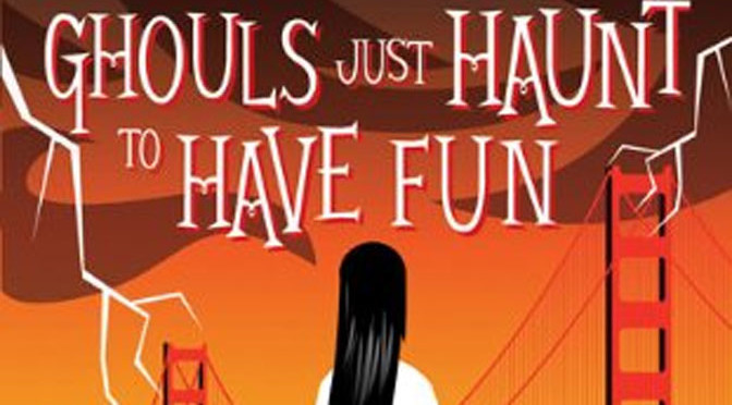 Ghoulish Fun With Ghouls Just Haunt to Have Fun