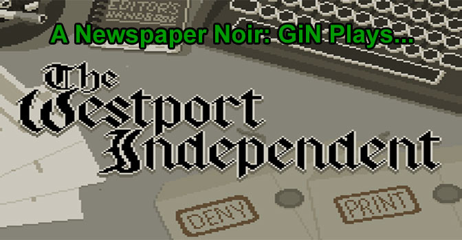 A Newspaper Noir: Let's Play The Westpoint Independent