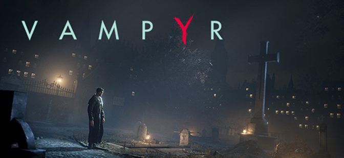 E3 2016: Vampyr Trailer Depicts the Nightmare of its Hero