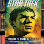 Star Trek: Child of Two Worlds Offers Intriguing Plot