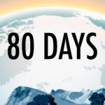 Getting Lost in the Majesty of 80 Days