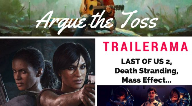 Trailerama with The Last of Us 2 and Death Stranding Reveals