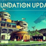 No Man's Sky Foundation Update – A New Lease of Life
