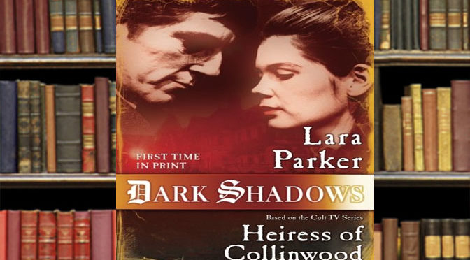 Campy Fun with Dark Shadows: Heiress of Collinwood