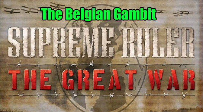 Supreme Ruler: The Great War Epic Belgian Defense