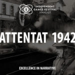 Powerful Attentat 1942 Nominated for Independent Games Festival Award