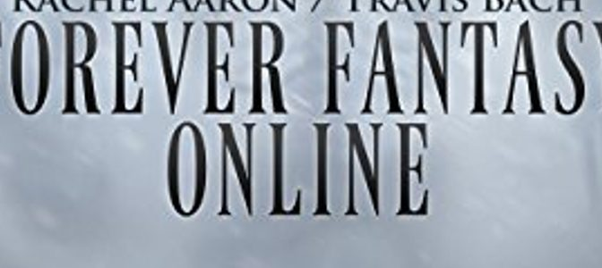 Bookish Wednesday: Forever Fantasy Online by Rachel Aaron and Travis Bach